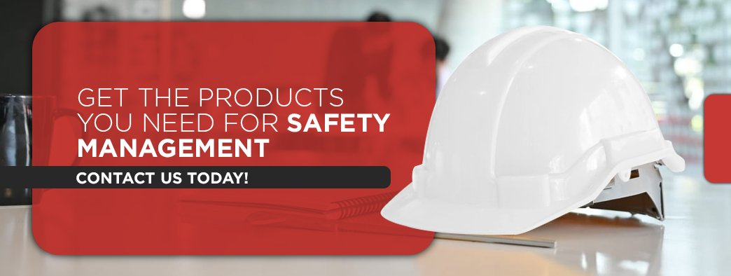 Get the Products You Need for Safety Management, Contact Us Today!