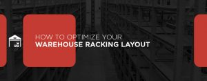 optimizing warehouse racking layouts